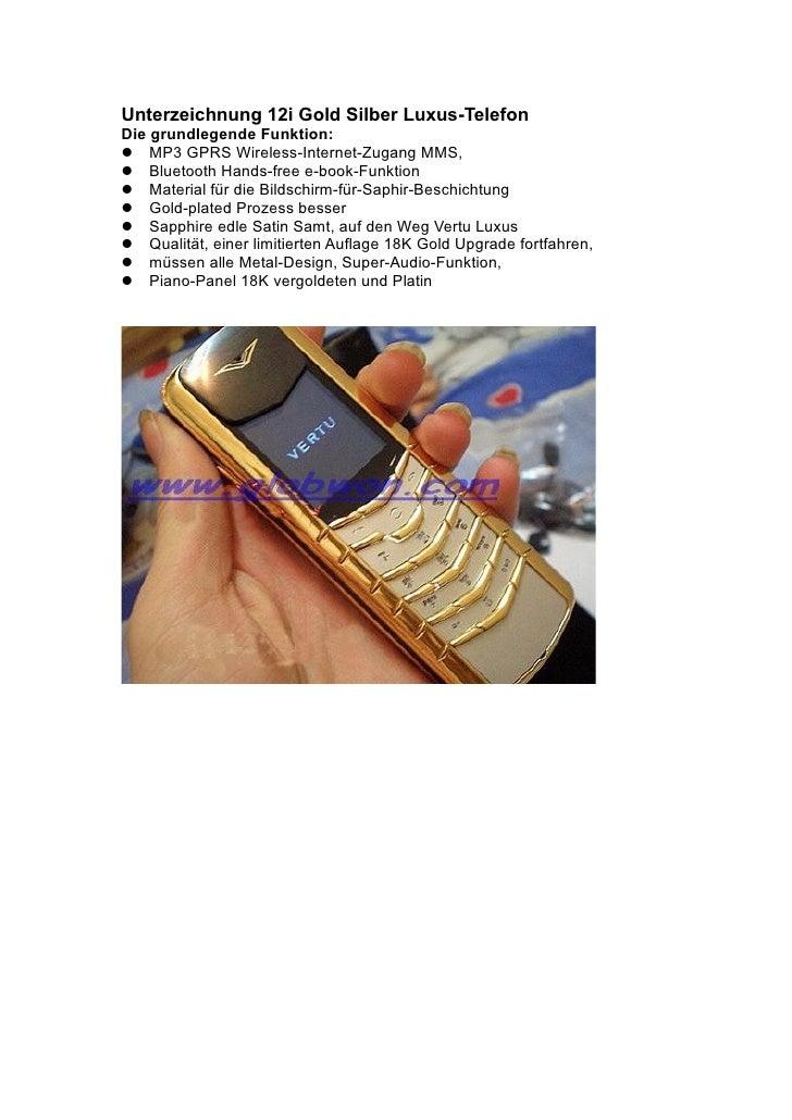 Unterzeichnung 12i Gold Silber Luxus-Telefon Die grundlegende Funktion: MP3 GPRS Wireless-Internet-Zugang MMS, Bluetoo...
