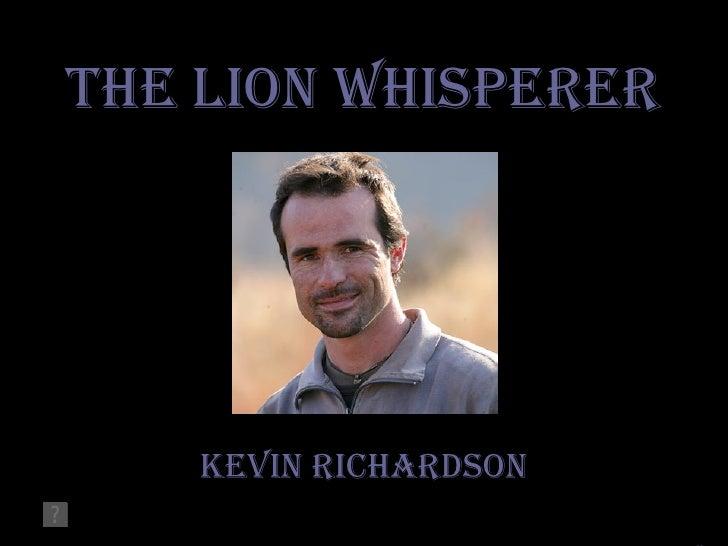 The Lion Whisperer Kevin Richardson cc