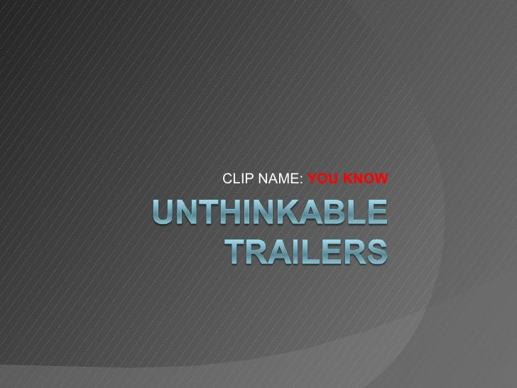 Unthinkable trailers