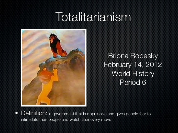 Totalitarianism                                               Briona Robesky                                              ...