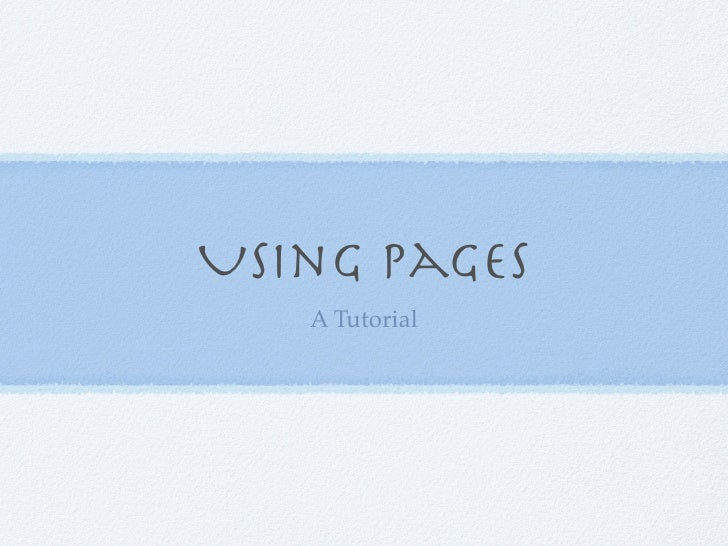 Using Pages    A Tutorial