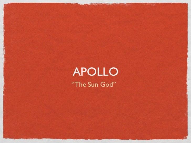 "APOLLO""The Sun God"""