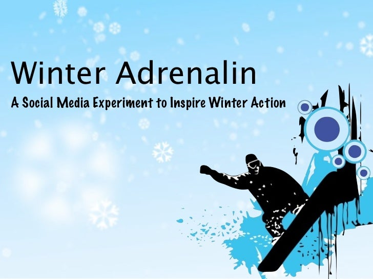 Winter AdrenalinA Social Media Experiment to Inspire Winter Action