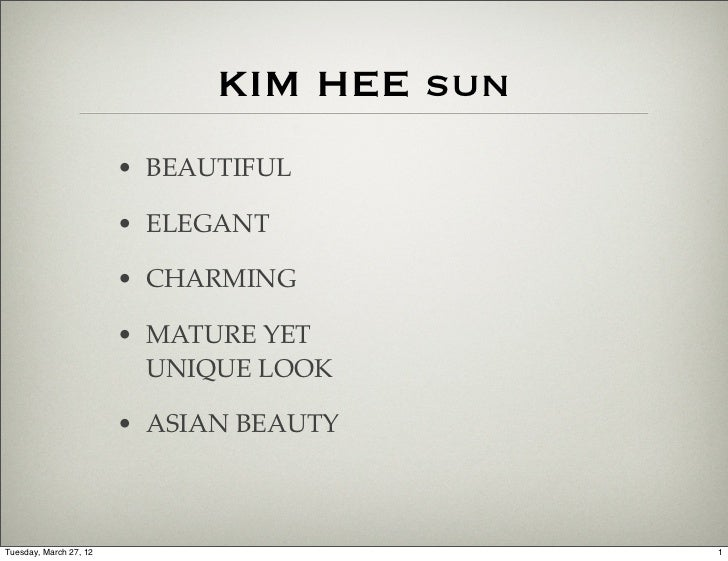 KIM HEE sun                        • BEAUTIFUL                        • ELEGANT                        • CHARMING         ...