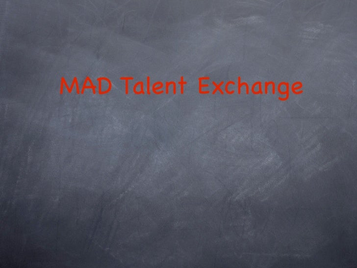 MAD Talent Exchange
