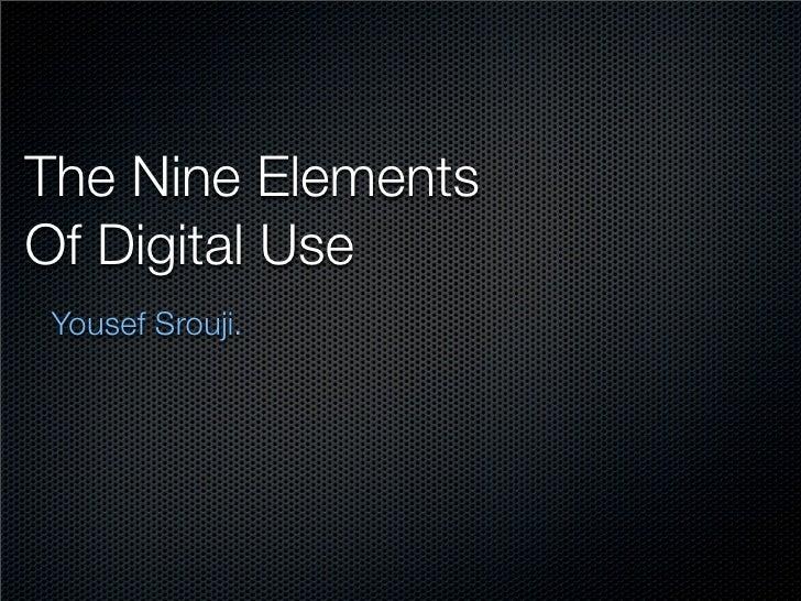 The Nine Elements Of Digital Use Yousef Srouji.