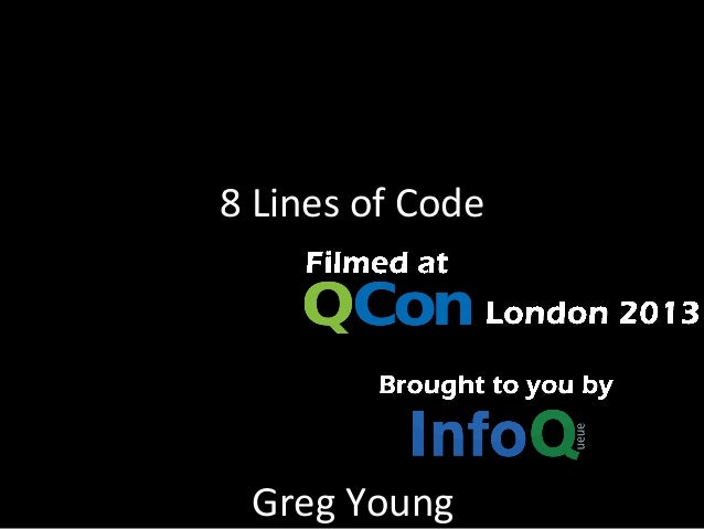 8 Lines of Code Greg Young