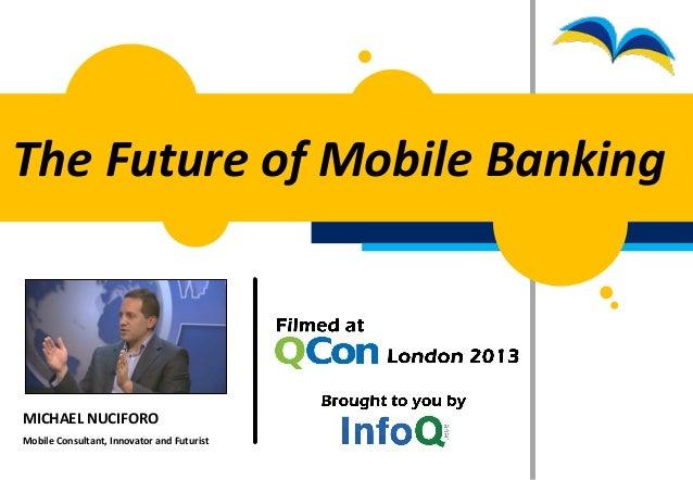 MICHAEL NUCIFOROMobile Consultant, Innovator and FuturistThe Future of Mobile Banking