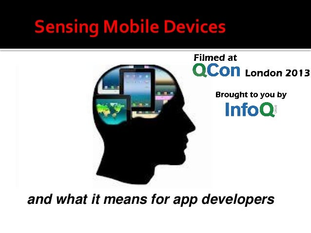 Sensing Mobile Devices and what it means for app developers