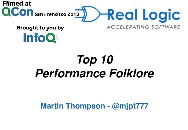Top 10 Performance Folklore Martin Thompson - @mjpt777