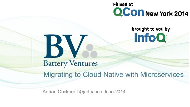 Migrating to Cloud Native with Microservices  Adrian Cockcroft @adrianco June 2014