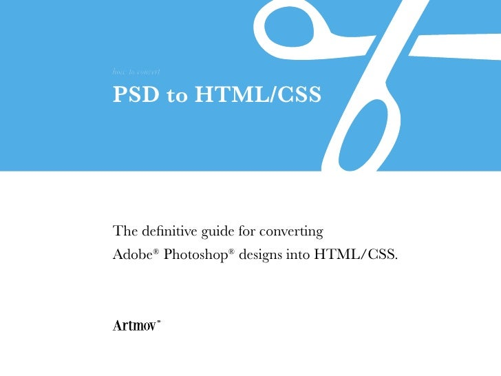 HOW-TO: Convert PSD to HTML/CSS by Artmov
