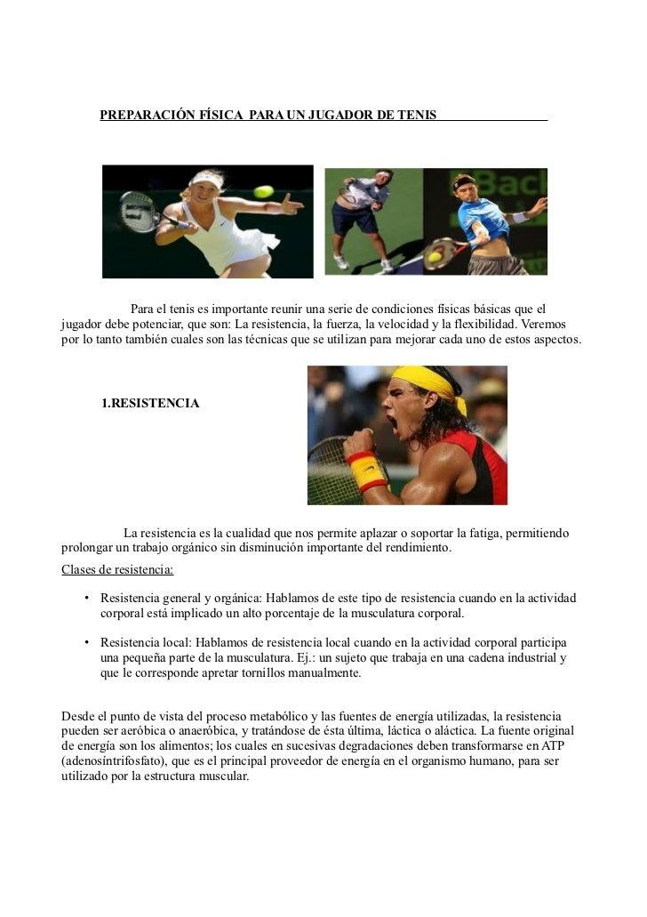 PREPARACIÓN FÍSICA PARA UN JUGADOR DE TENIS              Para el tenis es importante reunir una serie de condiciones físic...