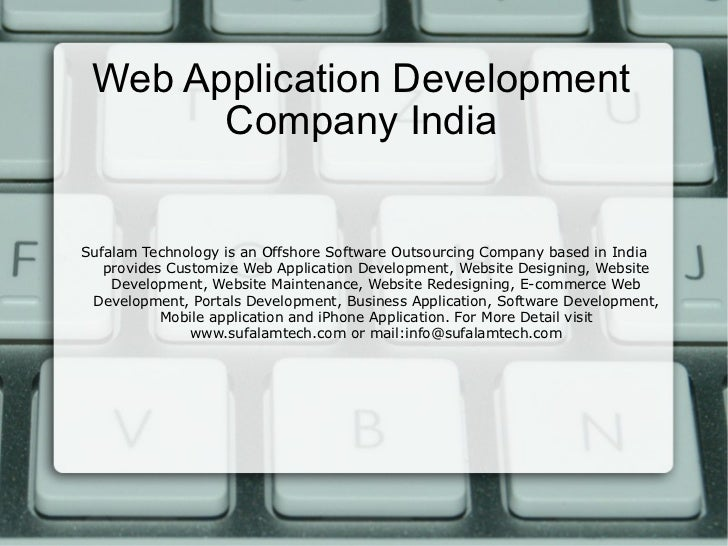 Web Application Development Company India Sufalam Technology is an Offshore Software Outsourcing Company based in India pr...