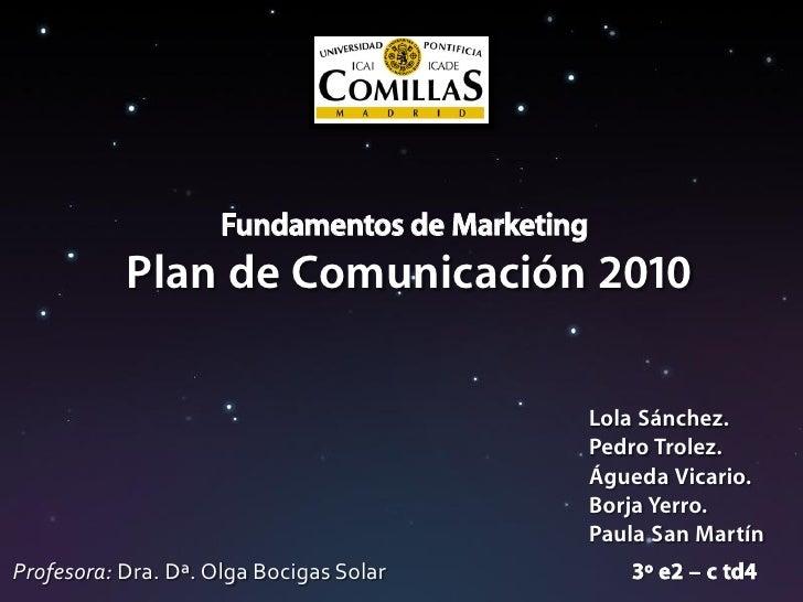 Fundamentos de Marketing            Plan de Comunicación 2010                                                  Lola Sánche...