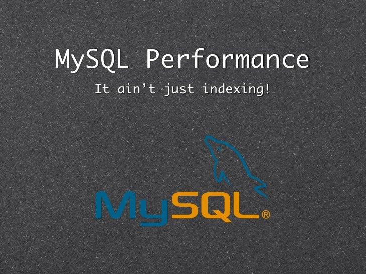 MySQL Performance - SydPHP October 2011