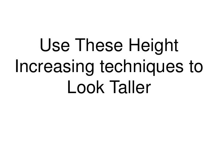 Height Increasing Techniques to Look Taller