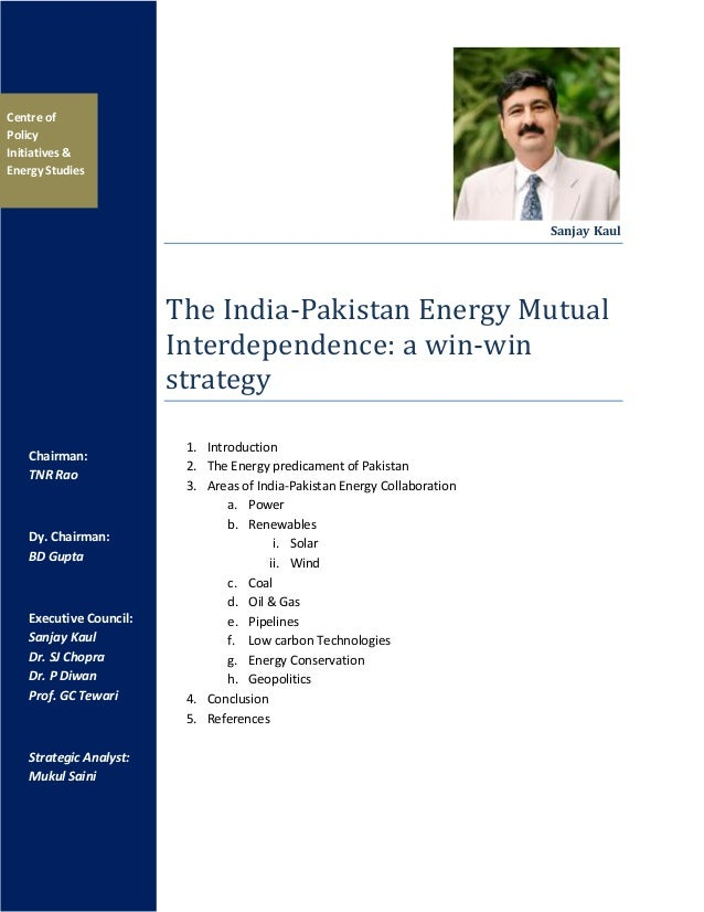 Sanjay KaulThe India-Pakistan Energy MutualInterdependence: a win-winstrategy1. Introduction2. The Energy predicament of P...