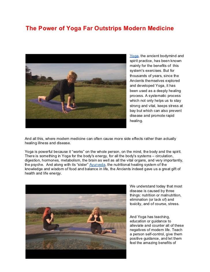 The Power of Yoga Far Outstrips Modern Medicine                                                                Yoga, the a...