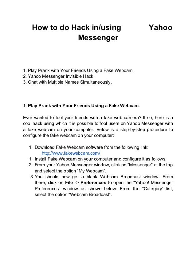 How to do Hack in/using                                   Yahoo               Messenger1. Play Prank with Your Friends Usi...