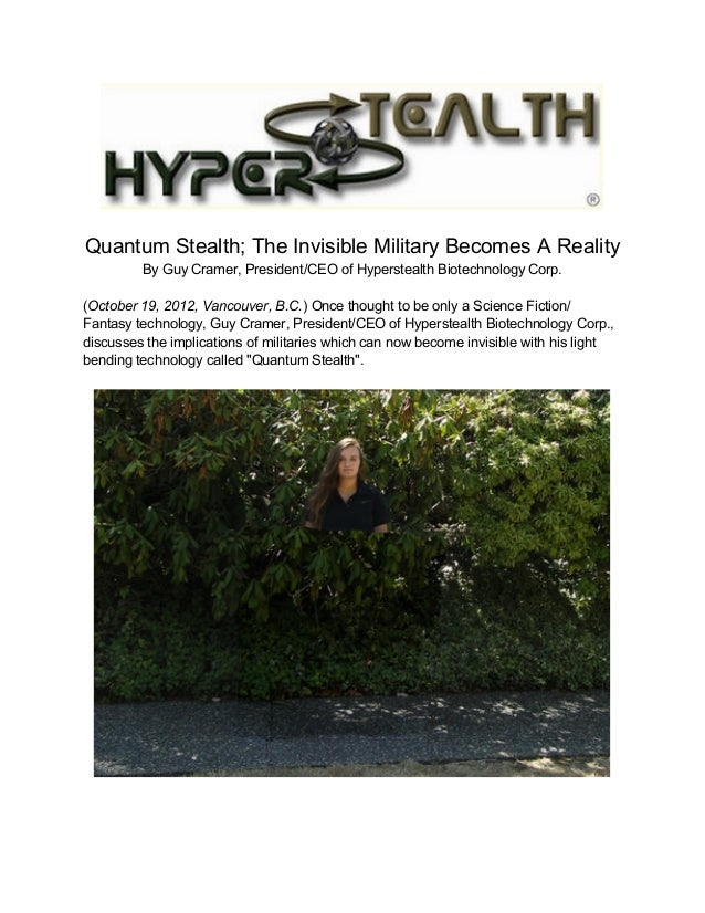 Quantum Stealth; The Invisible Military Becomes A Reality  By Guy Cramer, President/CEO of Hyperstealth Biotechnology Corp.