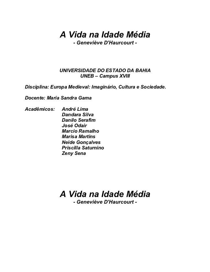 A Vida na Idade Média                     - Geneviève D'Haurcourt -               UNIVERSIDADE DO ESTADO DA BAHIA         ...