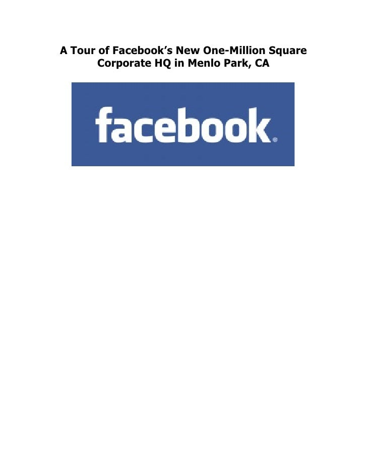 A Tour of Facebook's New Corporate HQ in Menlo Park, CA