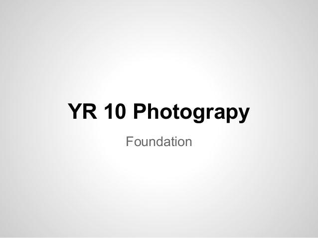 Yr 10 photography - Foundation