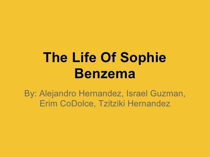 The Life Of Sophie        BenzemaBy: Alejandro Hernandez, Israel Guzman,    Erim CoDolce, Tzitziki Hernandez