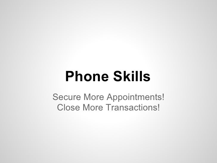 Phone SkillsSecure More Appointments! Close More Transactions!