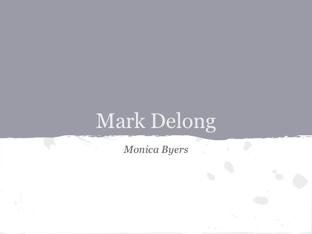 Mark Delong  Monica Byers