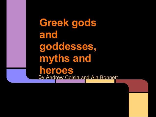 Greek Gods and Goddess, myths, and heros