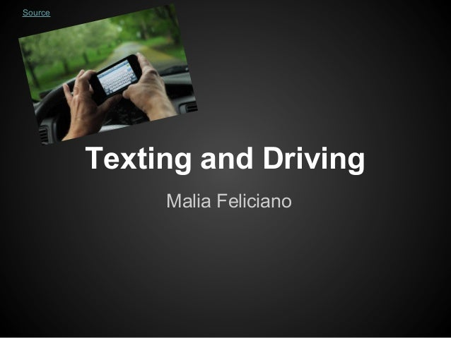 Texting and Driving Malia Feliciano Source