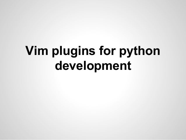 Vim plugins for python development