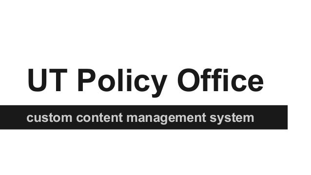 UT Policy Office custom content management system
