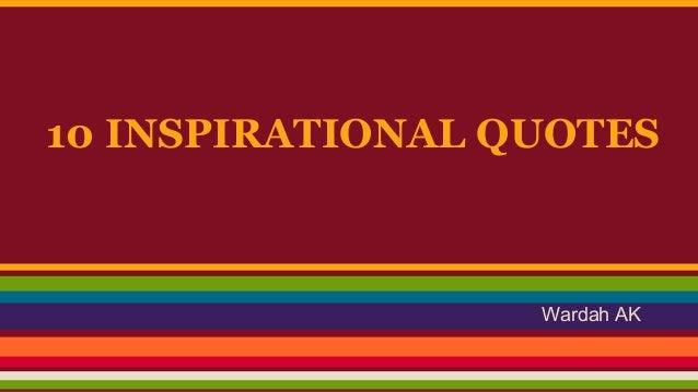 10 INSPIRATIONAL QUOTES  Wardah AK
