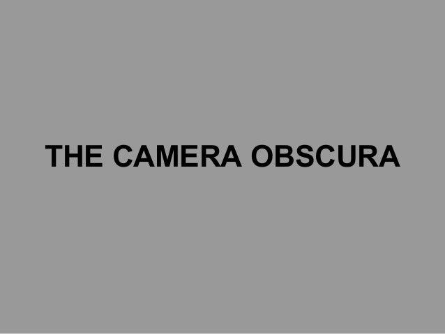 THE CAMERA OBSCURA