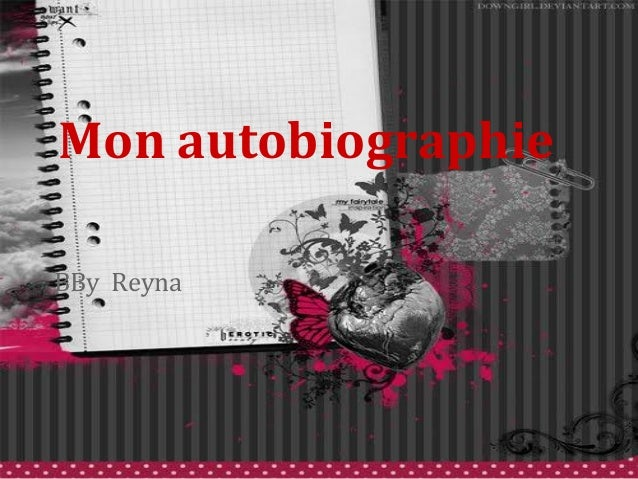 Mon autobiographieBBy Reyna