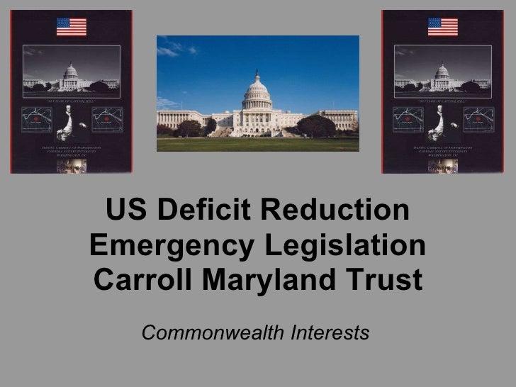 US Deficit Reduction Emergency Legislation Carroll Maryland Trust  Commonwealth Interests