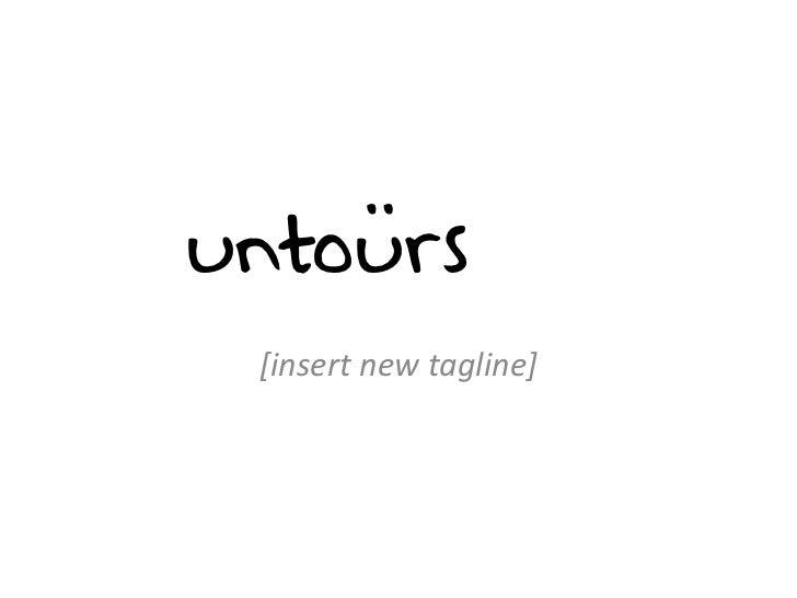untoürs [insert new tagline]