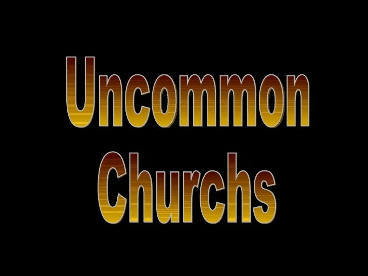 Uncommon Churchs