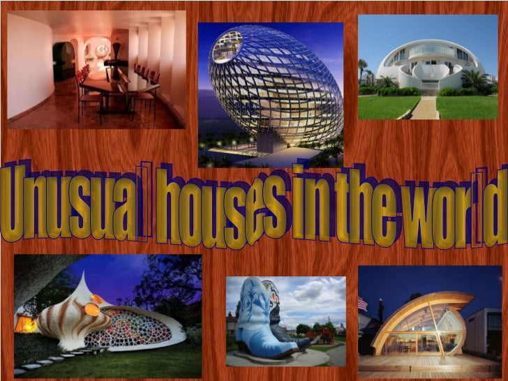 Unusual houses in the world