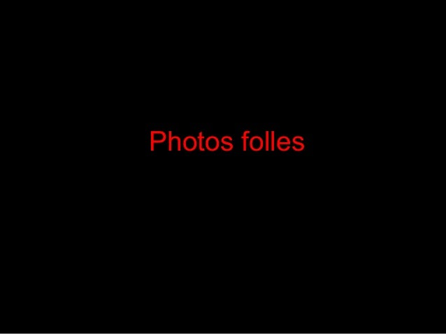Photos folles