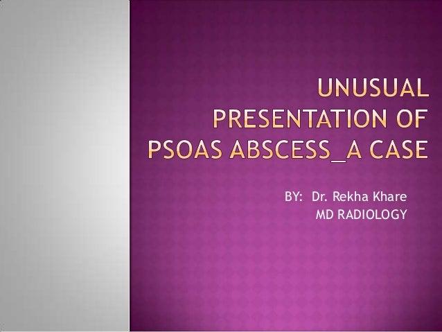 Unusual presentation of psoas abscess  _a case