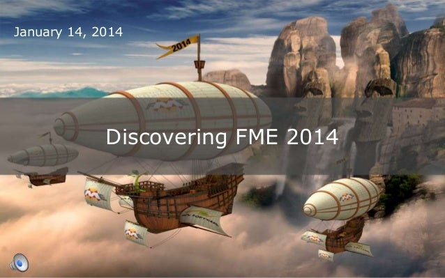 January 14, 2014  Discovering FME 2014