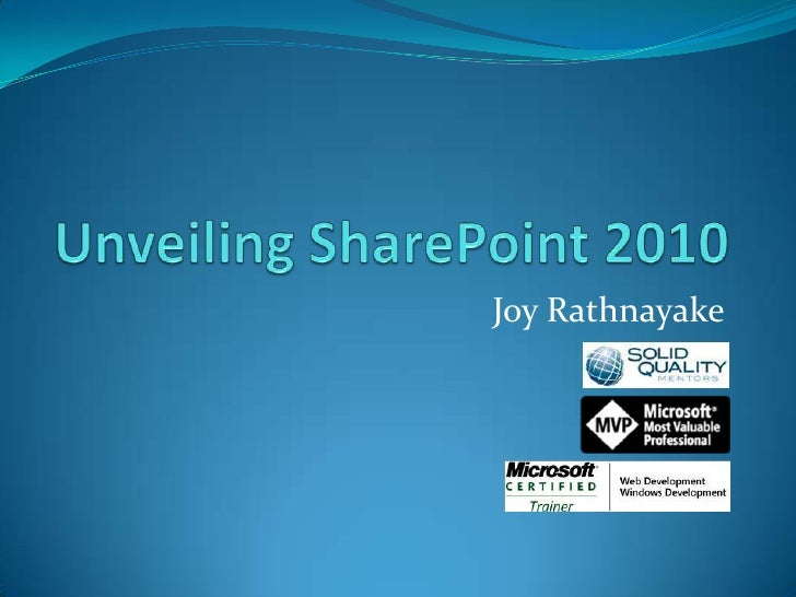 Unveiling Share Point 2010_MVP Joy Pradeep
