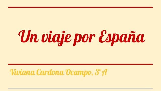 Un viaje por España Viviana Cardona Ocampo, 3ºA