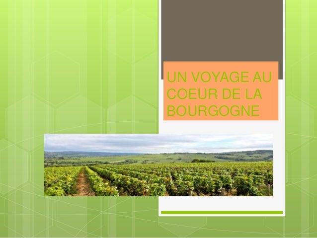 UN VOYAGE AU COEUR DE LA BOURGOGNE