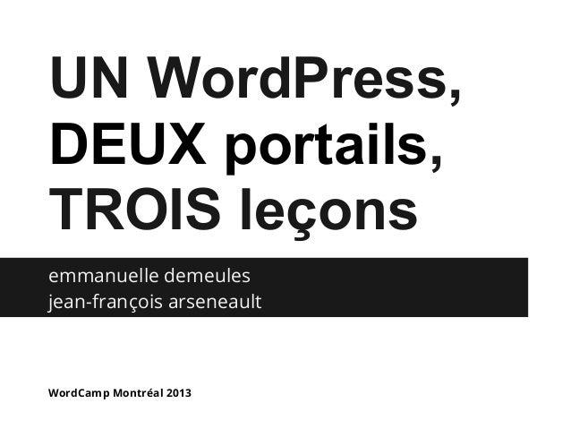 emmanuelle demeules jean-françois arseneault WordCamp Montréal 2013 UN WordPress, DEUX portails, TROIS leçons