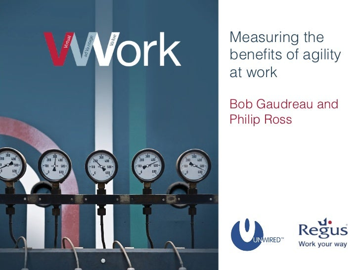 Measuring the benefits of agility at work Bob Gaudreau and Philip Ross